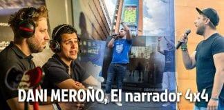 Dani Meroño, El narrador 4x4