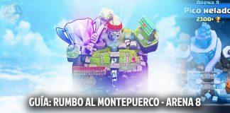 Clash Royale - Guía: Rumbo al montepuerco: Arena 8 Pico Helado