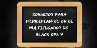 Consejos para principiantes del multijugador de Black Ops 4