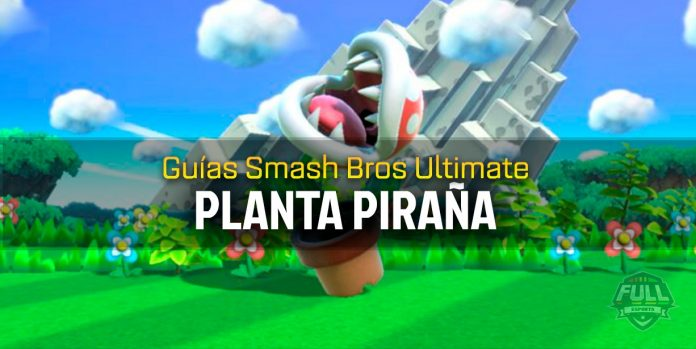 Guia Smash Bros Ultimate - Planta Piraña
