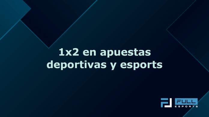 1x2-en-apuestas-deportivas-y-esports